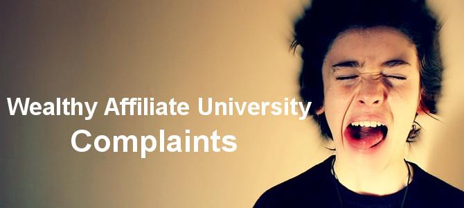 Wealthy Affiliate Complaints – My Honest Complaints