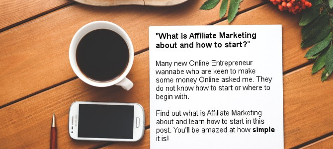 What is Affiliate Marketing about and how to start?
