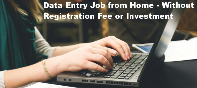 Data Entry Jobs from Home Without Registration Fee or Investment