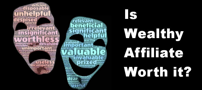Is Wealthy Affiliate Worth it? – My Unique Take!