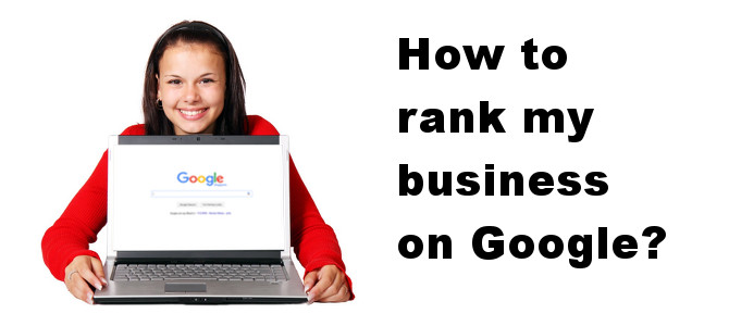 How to rank my business on Google? – 10 Important Basics