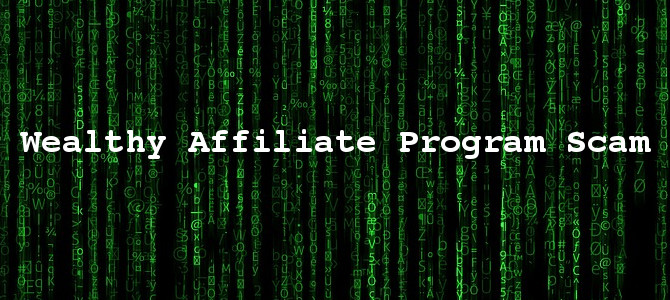 Wealthy Affiliate Program Scam – The No Hold Barred Truth Explained!