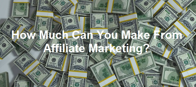 How Much Can You Make From Affiliate Marketing? – Wealthy Affiliate
