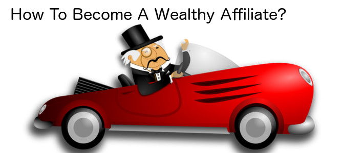 How To Become A Wealthy Affiliate? – Must Read!