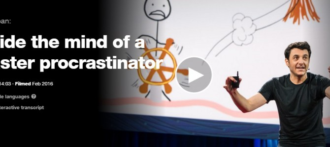 Inside The Mind Of A Master Procrastinator – Tim Urban