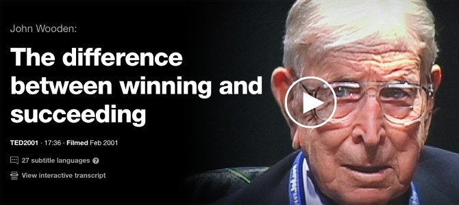 The Difference Between Winning and Succeeding – John Wooden