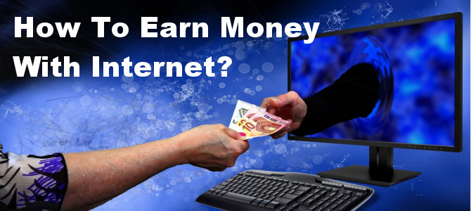 How To Earn Money With Internet? – Shocking Method Revealed!!