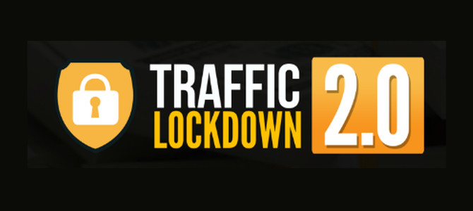 Traffic Lockdown 2.0 Review – Legitimate or Scam?!?