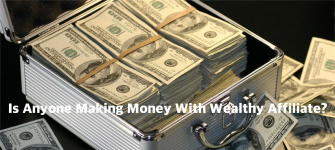 Is Anyone Making Money With Wealthy Affiliate? Shocking!