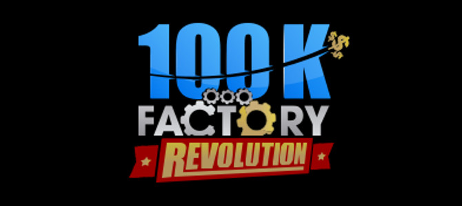 100k Factory Revolution Review – Legitimate or Scam?!?